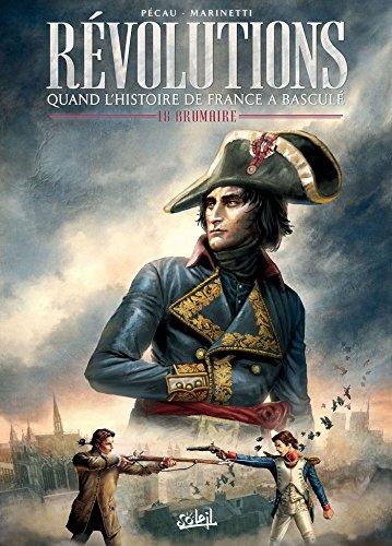 Révolutions - Quand l'Histoire de France a basculé T01 - 18 Brumaire par Jean-Pierre Pécau, Facio