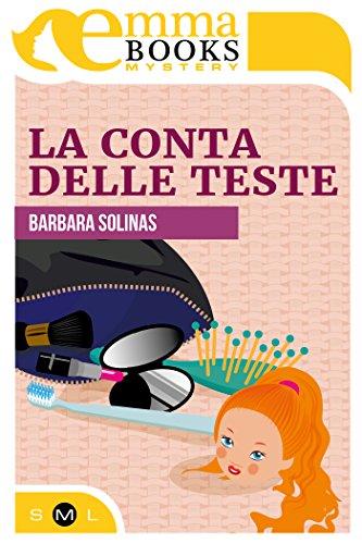 La conta delle teste (Il commissario Rosa Cipria #2) di [Solinas Barbara]