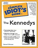 Front cover for the book The Complete Idiot's Guide to the Kennedys by Steven D. Strauss