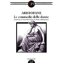 Le commedie delle donne (Lisistrata, La festa delle donne, Le donne a Parlamento) (eNewton Zeroquarantanove) (Italian Edition)