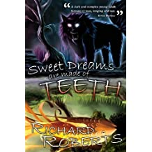 Sweet Dreams Are Made of Teeth by Richard Roberts (2013-04-17)