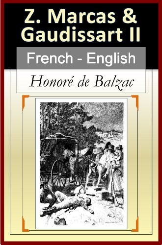 Lire Short Stories: Z. Marcas, Gaudissart II [French English Bilingual Edition] - Paragraph-by-Paragraph Translation pdf epub