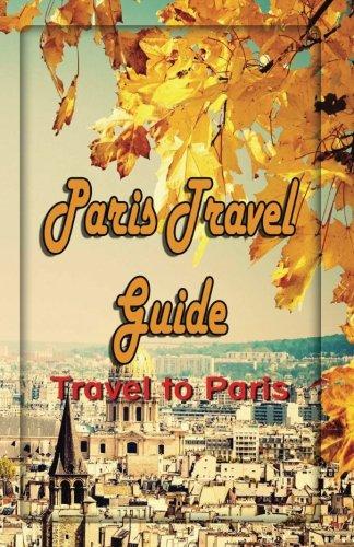 paris-travel-guide-travel-to-paris-volume-1-paris-travel-map-information