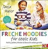 Freche Hoodies für coole Kids. Pullis, Jacken, Kleider & Overalls für Kinder selbst genäht. Aus Jersey & Sweat in den Größen 104-134. Mit 2 Schnittmusterbögen.