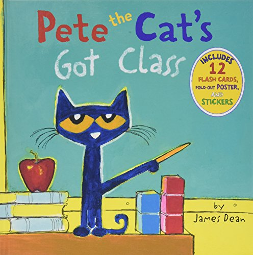 Pete the Cat's Got Class (Pete the Cat (Hardcover))