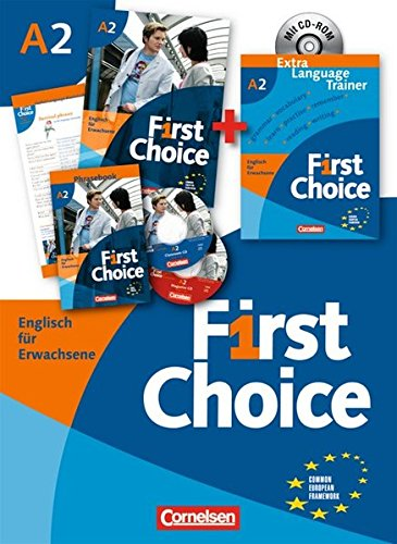 First Choice 2. Europäischer Referenzrahmen: A2: Kursbuch, Home Study CD, Classr. CD, Phrasebook, ELT, CD-ROM. 19497 und 19462 im Paket