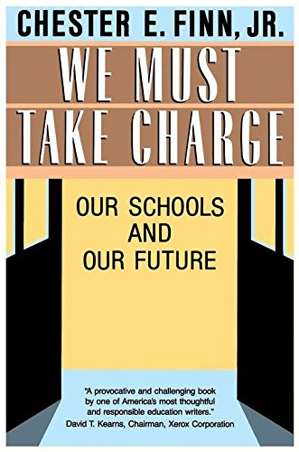[We Must Take Charge: Our Schools and Our Future] (By: Chester E. Finn) [published: June, 1993]