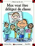 Max et Lili. 073, Max veut être délégué de classe / Serge Bloch   Bloch, Serge. Illustrateur