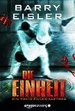 'Die Einheit: Thriller (Tokio Killer)' von Barry Eisler