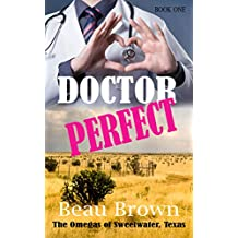 Doctor Perfect: The Omegas of Sweet Water, Texas Book 1 (English Edition)