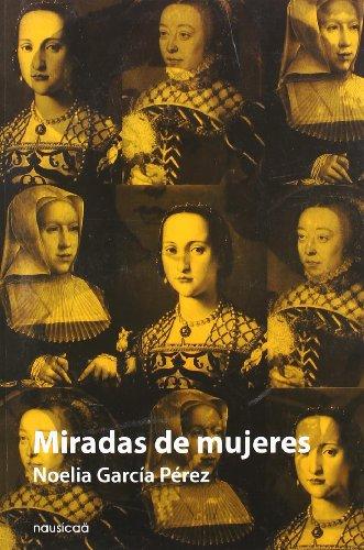 Miradas De Mujeres (La caja de Pandora) por Noelia Garcia Perez