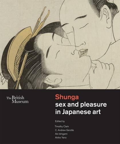 Shunga: Sex and Pleasure in Japanese Art por Timothy Clark