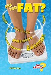 Are You Fat?: The Obesity Issue for Teens (Got Issues?) by Kathlyn Gay (2014-09-01)