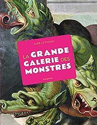 La Grande Galerie des monstres par  Aude Le Pichon