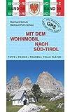 Mit dem Wohnmobil nach Südtirol von Reinhard Schulz (27. April 2012) Broschiert