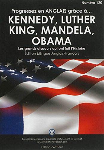 Progresser en anglais grâce à Kennedy, Luther, King, Mandela, Obama par Jean-Pierre Vasseur