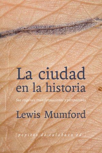 La Ciudad En La Historia por Lewis Mumford
