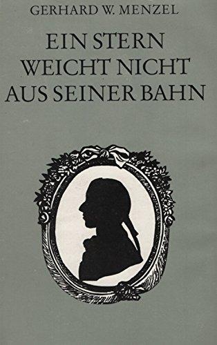 Ein Stern weicht nicht aus seiner Bahn- Roman um den jungen Schiller