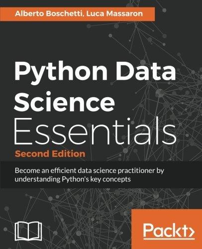 Python Data Science Essentials - Second Edition by Alberto Boschetti (2016-10-28)