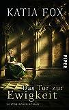 Das Tor zur Ewigkeit: Historischer Roman