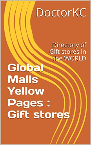 global-malls-yellow-pages-gift-stores-directory-of-gift-stores-in-the-world-english-edition
