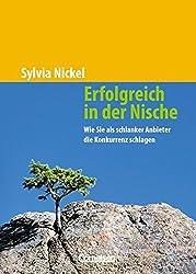 Handbücher Unternehmenspraxis: Erfolgreich in der Nische: Wie Sie als schlanker Anbieter die Konkurrenz schlagen. Buch