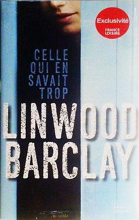 Celle qui en savait trop / Linwood Barclay  