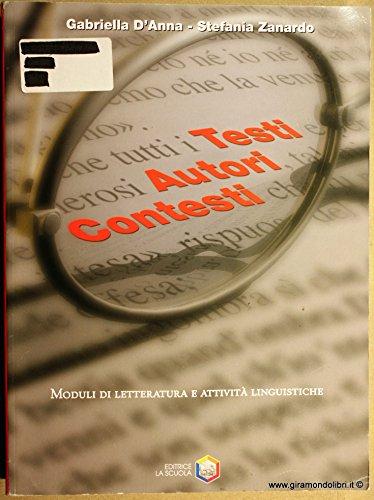 Testi autori contesti. Moduli di letteratura e attivit linguistica. Per gli Ist. professionali