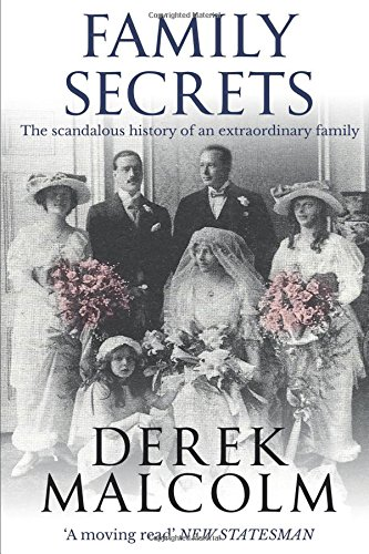 Family Secrets: The scandalous history of an extraordinary family