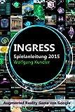 Ingress Spielanleitung 2015: Augmented Reality Game von Google