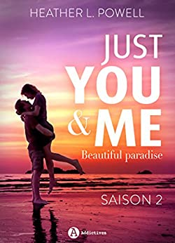 Just You and Me - Saison 2: Beautiful Paradise par [Powell, Heather L. ]