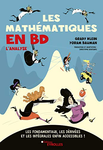 Les mathématiques en BD: Les fondamentaux, les dérivées et les intégrales enfin accessibles !