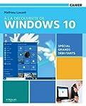 � la d�couverte de Windows 10: Sp�cia...