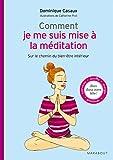 Comment je me suis mise à la méditation: Sur le chemin du bien-être intérieur