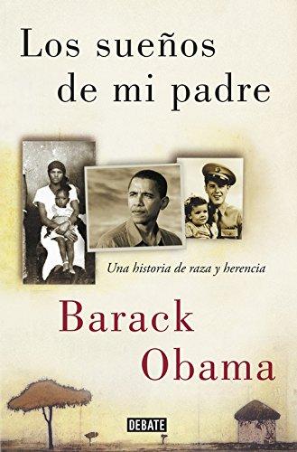 Los sueños de mi padre: Una historia de raza y herencia (Biografías) por Barack Obama