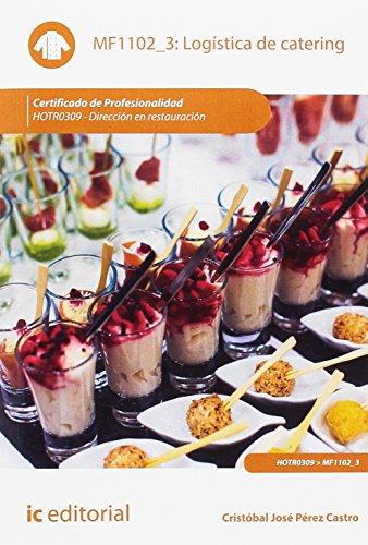 Logística de catering. HOTR0309 - Dirección en restauración por Cristóbal José Pérez Castro