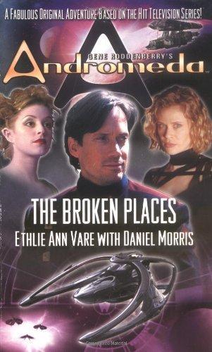 Gene Roddenberry's Andromeda: Broken Places by Ethlie Ann Vare (2004-05-28)