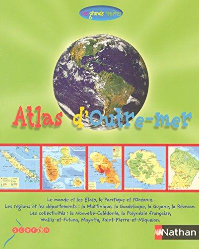 Atlas Les grands repères de l'outre-mer français