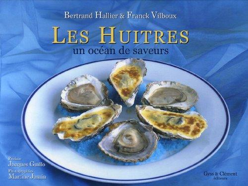 Les huîtres - Un océan de saveurs par Bertrand Hallier
