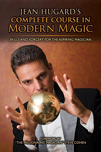 Jean Hugard's Complete Course in Modern Magic: Skills and Sorcery for the Aspiring Magician (English Edition)