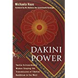 Dakini Power: Twelve Extraordinary Women Shaping the Transmission of Tibetan Buddhism in the West.