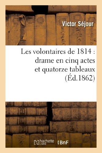 Les volontaires de 1814 : drame en cinq actes et quatorze tableaux par Victor Séjour