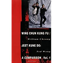 Wing Chun Kung Fu/Jeet Kung Do: A Comparison: Vol 1 (Literary Links to the Orient): v. 1 by Cheung, William, Wong, Ted (1990) Paperback