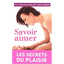 Savoir aimer : Les Secrets du plaisir
