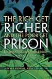 Rich Get Richer and The Poor Get Prison , The:Ideology, Class, and    Criminal Justice