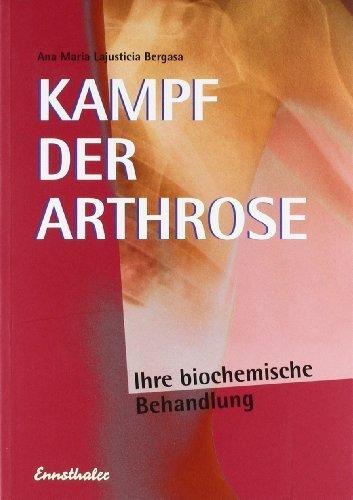 Kampf der Arthrose: Eine erfolgreiche Behandlungsmethode nach der neuesten Erkenntnis der Biochemie von Bergasa. Ana Maria Lajusticia (2013) Taschenbuch