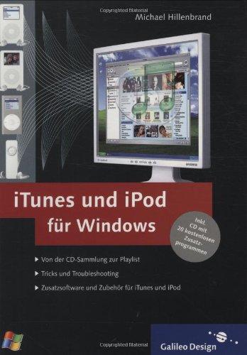 iTunes und iPod für Windows: inkl. CD mit 20 kostenlosen Zusatzprogrammen (Galileo Design)