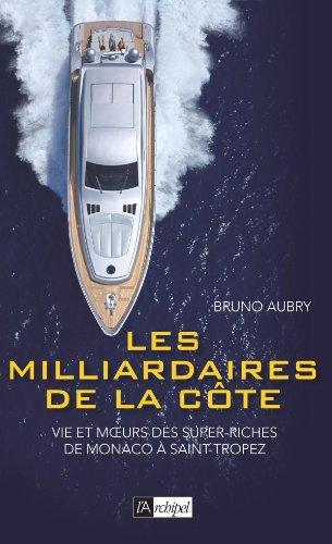 Les milliardaires de la Côte par Bruno Aubry