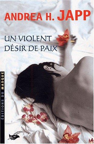 Un violent désir de paix