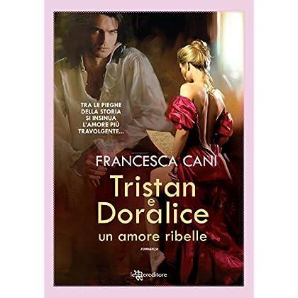 Tristan E Doralice - Un Amore Ribelle (Leggereditore)